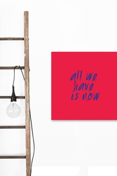 Canvas obraz na plotnie all we have is now 6d0444