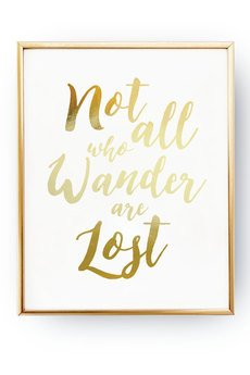 Not all who wander are lost e565b9