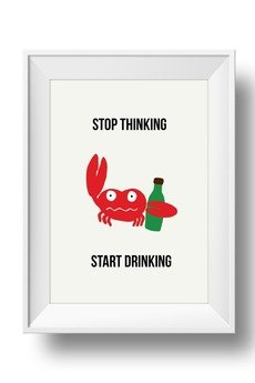 fantastisch! - PLAKAT STOP THINKING START DRINKING