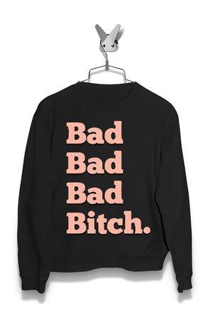 Bluza Bad Bad Bad Bitch Damska